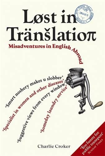 Lost in Translation: Misadventures in English Abroad by Charlie Croker