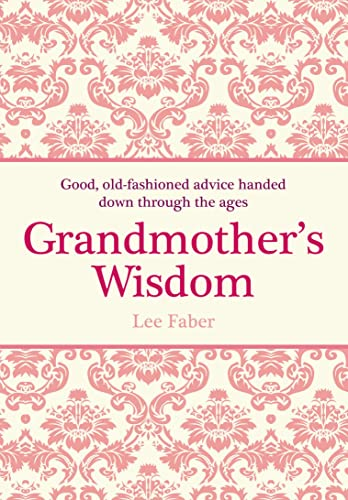 Grandmother's Wisdom By Lee Faber