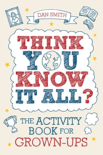 Think You Know it All?: The Activity Book for Grown-Ups by Daniel Smith