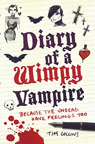 Diary of a Wimpy Vampire: The Undead Have Feelings Too by Tim Collins