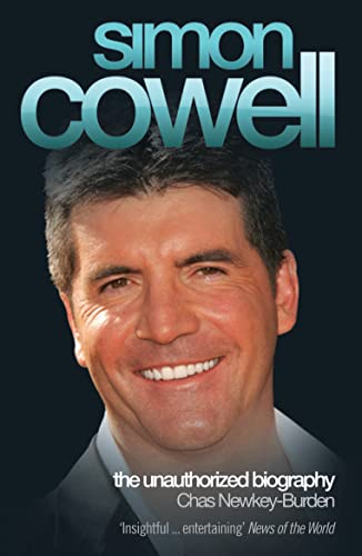 Simon Cowell: The Unauthorized Biography By Chas Newkey-Burden