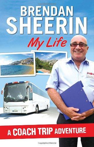 My Life: A Coach Trip Adventure by Brendan Sheerin