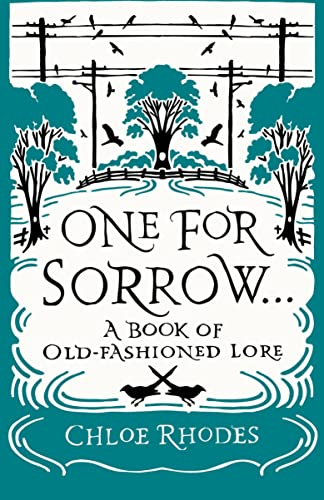 One for Sorrow: A Book of Old-Fashioned Lore by Chloe Rhodes