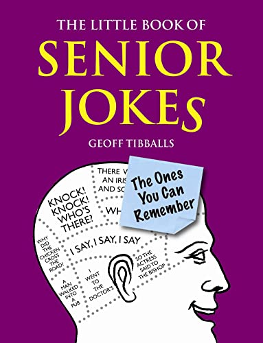 The Little Book of Senior Jokes: The Ones You Can Remember by Geoff Tibballs