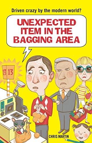 Unexpected Item in the Bagging Area: Driven Crazy by the Modern World? by Chris Martin