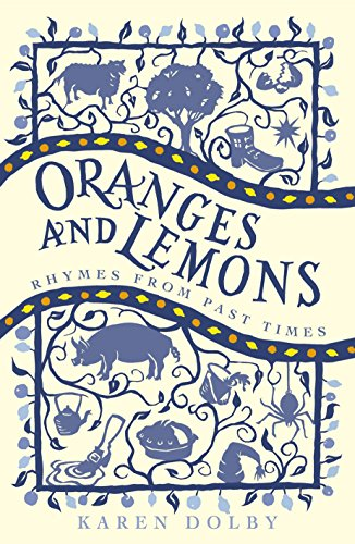 Oranges and Lemons: Rhymes from Past Times by Karen Dolby