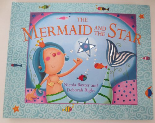 Mermaid & the Star By Nicola Baxter