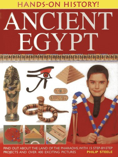 Hands-on History! Ancient Egypt By Philip Steele