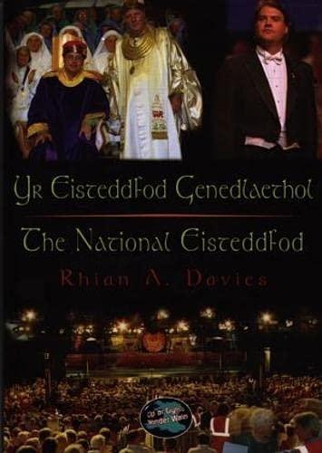 Yr Eisteddfod Genedlaethol / The National Eisteddfod by Rhiain M. Davies