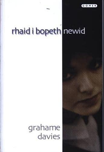 Rhaid i Bopeth Newid By Grahame Davies