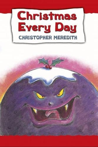 Christmas Every Day By Christopher Meredith