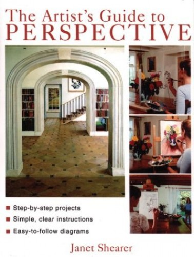 The Artist's Guide to Perspective By Janet Shearer