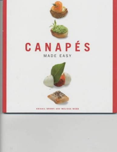 Canapes Made Easy By Abigail Brown