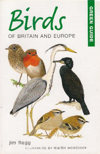 Birds of Britain and Europe (Green guide) By Jim Flegg