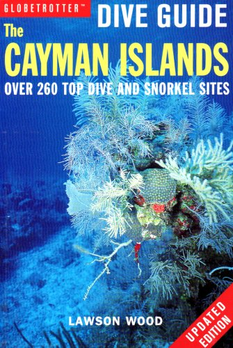 Globetrotter Dive Guide: the Cayman Islands By Lawson Wood
