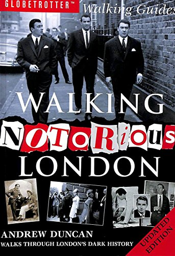 Walking Notorious London By Andrew Duncan
