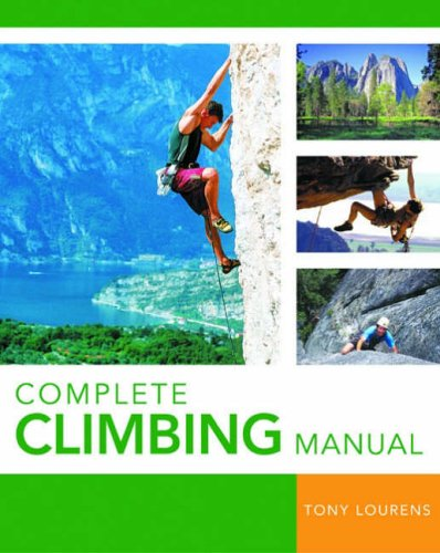 Complete Climbing Manual By Tony Lourens