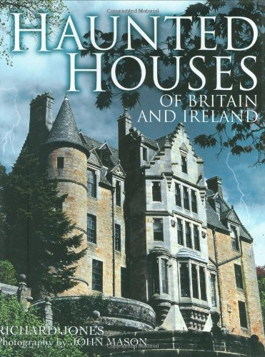 Haunted Houses of Britain and Ireland by Richard Jones