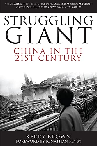 Struggling Giant: China in the 21st Century By Kerry Brown