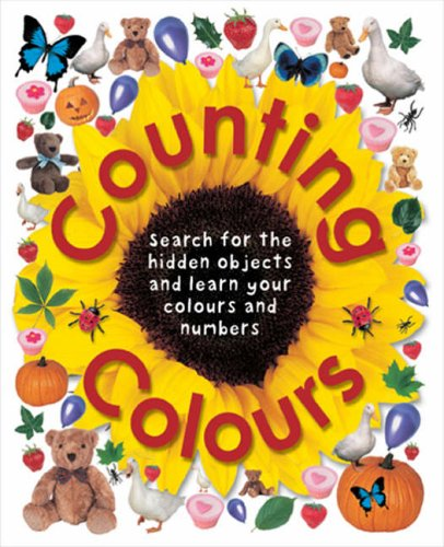 Counting Colours: Find the Hidden Objects and Learn Your Colours and Numbers (Early Learning)
