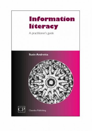 Information Literacy By Susie Andretta (London Metropolitan University, UK)
