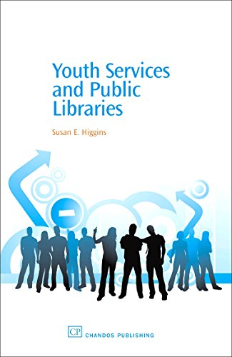 Youth Services and Public Libraries (Chandos Information Professional Series) By Susan Higgins (University of Southern Mississippi, USA)