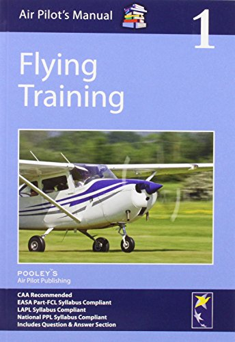 Air Pilot's Manual - Flying Training By Dorothy Saul-Pooley