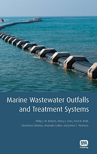 Marine Wastewater Outfalls and Treatment Systems By Philip J. W. Roberts