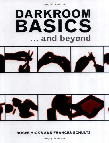 DARKROOM BASICS By Frances Schultz