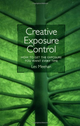 Creative Exposure Control by Les Meehan
