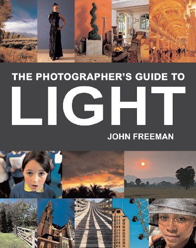 The Photographer's Guide to Light By John Freeman