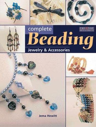Complete Beading: Jewellery and Accessories by Jema Hewitt