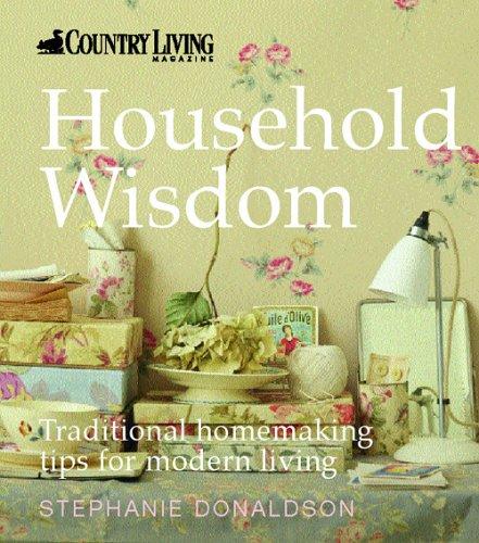 Country Living: Household Wisdom by Stephanie Donaldson