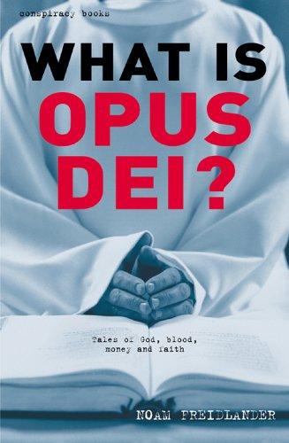 What is Opus Dei? By Noam Freidlander