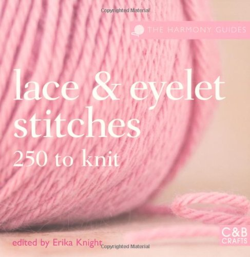 Lace & Eyelet Stitches: 250  to Knit by Erika Knight