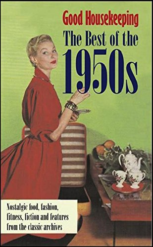 Good Housekeeping The Best of the 1950s By Good Housekeeping