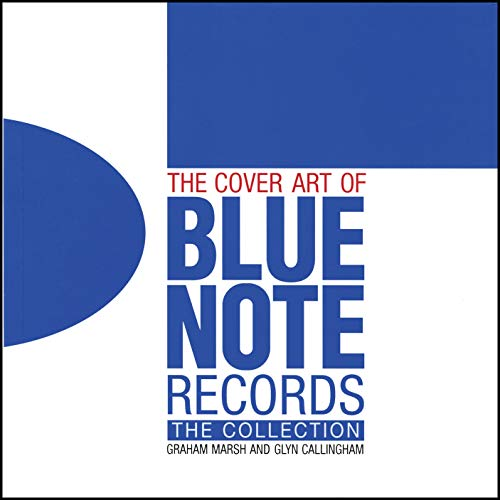 The Cover Art of Blue Note Records By Graham Marsh