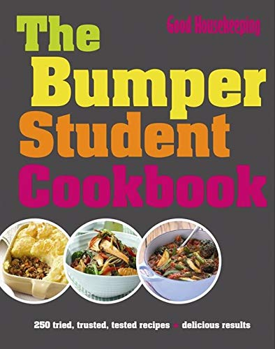 Bumper Student Cookbook: 250 Tried, Tested, Trusted Recipes: Delicious Results by Good Housekeeping Institute