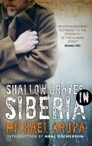 Shallow Graves in Siberia By Michael Krupa