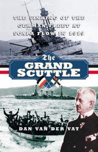 The Grand Scuttle By Dan Van der Vat