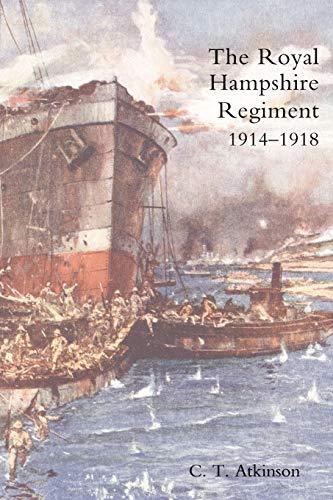 Royal Hampshire Regiment. 1914-1918 By C. T. Atkinson