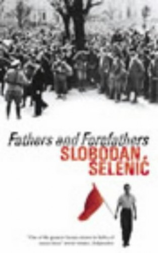 Fathers and Forefathers By Slobodan Selenic