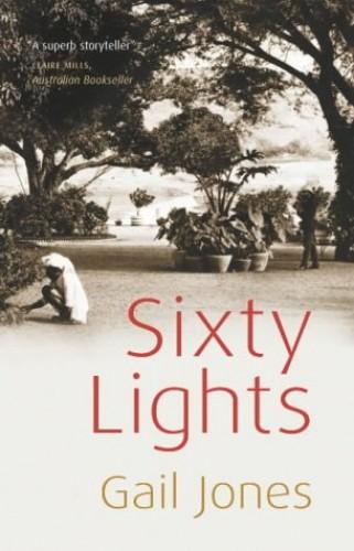 Sixty Lights By Gail Jones