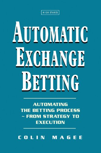 Automatic Exchange Betting by Colin Magee