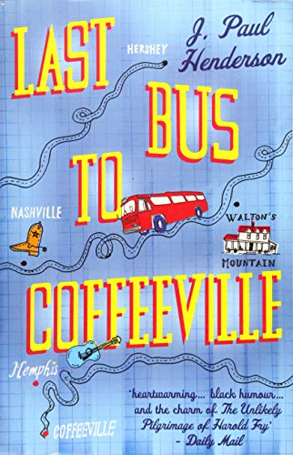 Last Bus To Coffeeville By J. Paul P Henderson