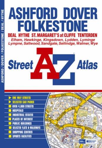 Ashford, Dover and Folkestone Street Atlas By Geographers' A-Z Map Company