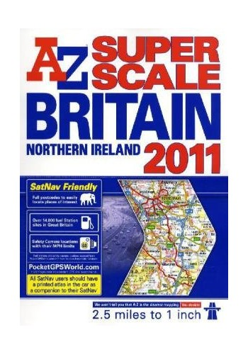 Great Britain Super Scale Road Atlas: 2011 by Geographers' A-Z Map Company