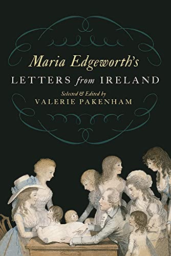 Maria Edgeworth's Letters from Ireland By Maria Edgeworth