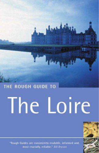 The Rough Guide to the Loire by James McConnachie