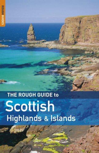 The Rough Guide to Scottish Highlands and Islands by Donald Reid